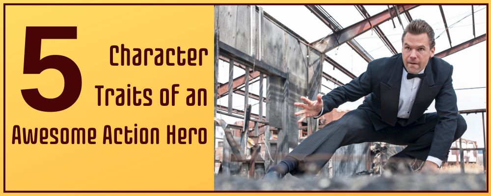 5 Character Traits of an Awesome Action Hero