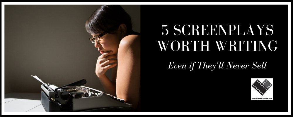 5 Screenplays Worth Writing